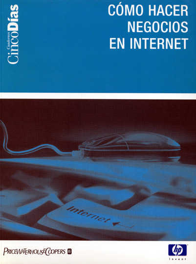 Cómo hacer negocios en Internet - Varios autores